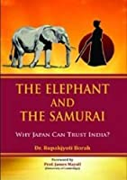The Elephant and the Samurai: Why Japan Can Trust India