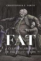 Fat: A Cultural History of the Stuff of Life
