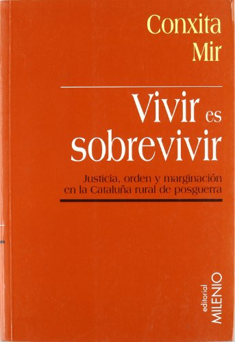 Vivir es sobrevivir: Justicia, orden y marginación en la Cataluña rural de posguerra (Minor)