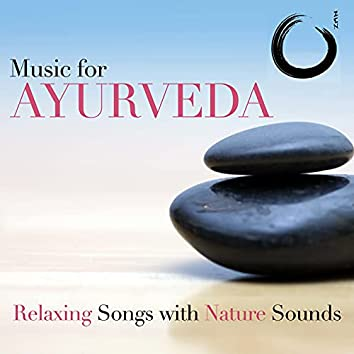 Music for Ayurveda: Relaxing Songs with Nature Sounds for Deep Relaxation