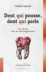 Dent qui pousse, dent qui parle. d'Estelle Vereeck