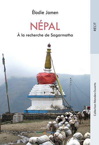 Népal. À la recherche de Sagarmatha (French Edition)