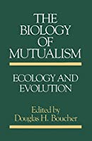 The Biology of Mutualism: Ecology and Evolution