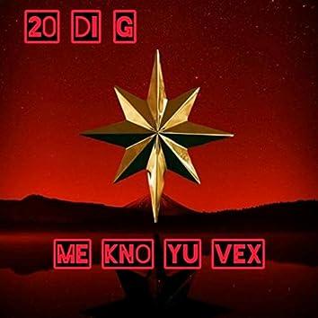 Me Kno YU Vex