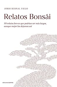 Relatos Bonsái par Jordi Bernal Fiego