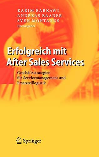 Erfolgreich mit After Sales Services: Geschäftsstrategien für Servicemanagement und Ersatzteillogistik