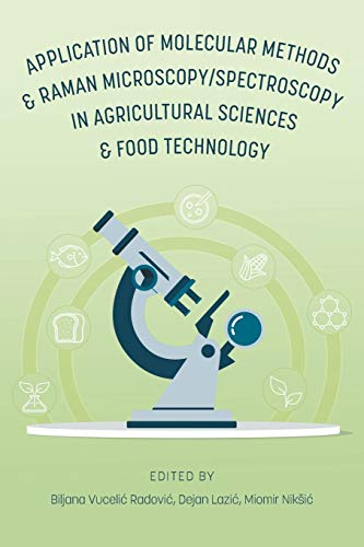 Application of Molecular Methods and Raman Microscopy/Spectroscopy in Agricultural Sciences and Food Technology