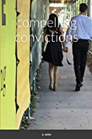 compelling convictions