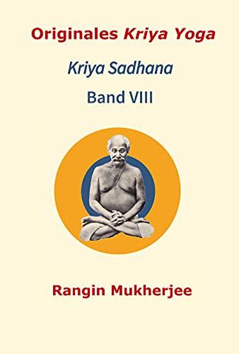 Originales Kriya Yoga Kriya Sadhana Band VIII (German Edition)
