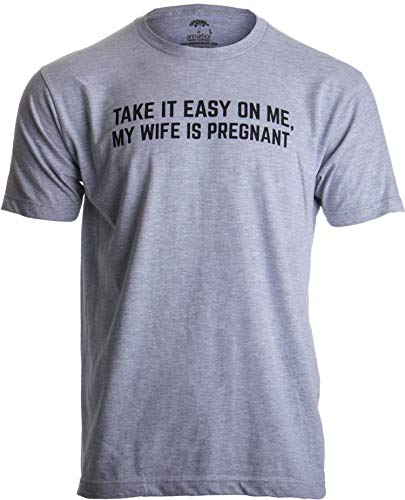 Take it Easy on Me, My Wife is Pregnant | Funny New Dad Be Nice Father's T-Shirt-(Adult,XL) Sport Grey