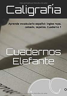 Caligrafía.: Aprende vocabulario español- ingles ropa, calzado, zapatos. Cuaderno 1 (Cuadernos Elefante) (Spanish Edition)