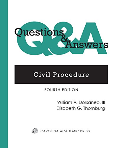 Compare Textbook Prices for Questions & Answers: Civil Procedure 2015 Fourth Edition ISBN 9781632828583 by William V. Dorsaneo III,Elizabeth G. Thornburg