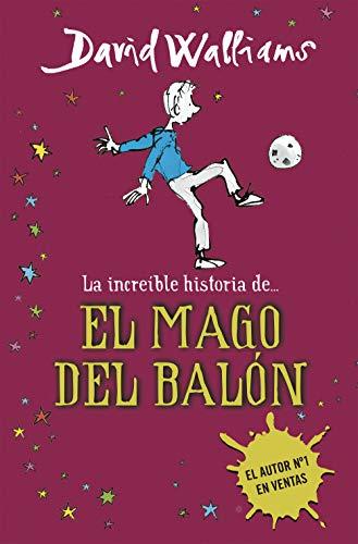La increíble historia de... El mago del balón (Colección...
