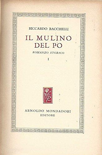 IL MULINO DEL PO. Romanzo storico. I - II - III