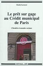 le pret sur gage au credit municipal de paris. clientele et mondes sociaux
