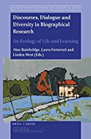 Discourses, Dialogue and Diversity in Biographical Research: An Ecology of Life and Learning (Research on the Education and Learning of Adults)