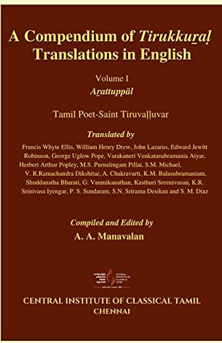 A Compendium of Tirukkuṟaḷ Translations in English: Vol. 1. Ar̲attuppāl: Vol. 1. Ar̲attuppāl