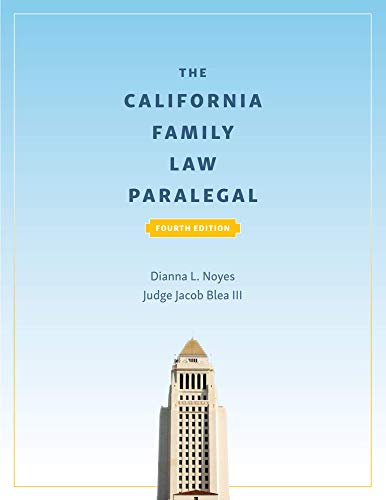 Compare Textbook Prices for The California Family Law Paralegal, Fourth Edition 4 Edition ISBN 9781531018191 by Dianna L. Noyes,Jacob Blea,III