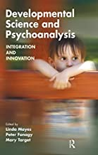 Developmental Science and Psychoanalysis: Integration and Innovation (Psychology, Psychoanalysis & Psychotherapy)