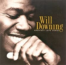 Best will downing greatest love songs songs Reviews