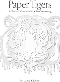 Paper Tigers: A Christian Woman's Guide To Overcoming