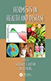 Hormesis in Health and Disease (Oxidative Stress and Disease Book 34) (English Edition)