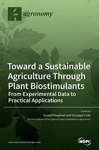 Toward a Sustainable Agriculture Through Plant Biostimulants: From Experimental Data to Practical Applications
