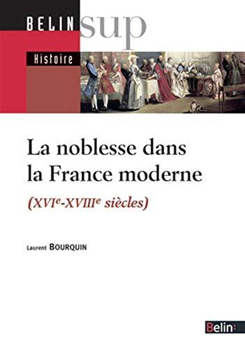 La Noblesse française à l'époque moderne, XVIe-XVIIIe siècles