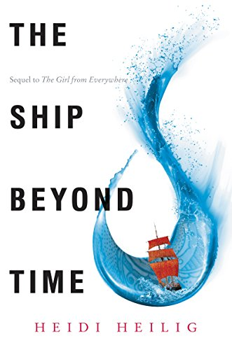 The Ship Beyond Time (Girl from Everywhere Book 2)