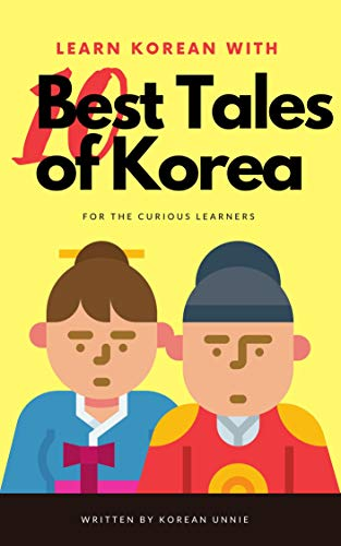 Learn Korean with Top 10 Best Tales of Korea (English Edition)