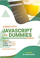 Coding with JavaScript For Dummies: Everything you need to know about Javascript Front Cover