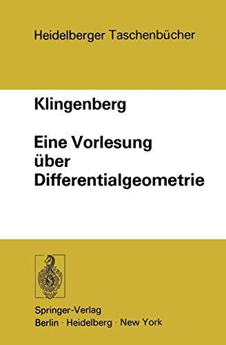 Eine Vorlesung über Differentialgeometrie (Heidelberger Taschenbücher (107), Band 107)