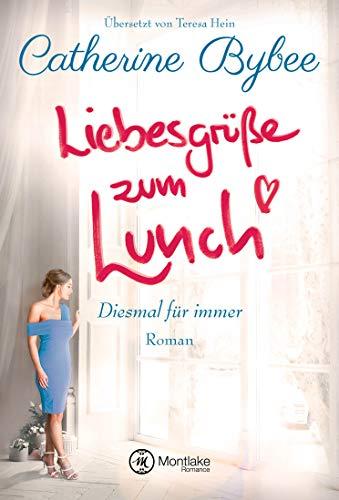 Liebesgrüße zum Lunch (Diesmal für immer 2)