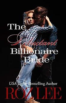 The Reluctant Billionaire Bride: Texas Billionaire Brides Series #3 by [Roz Lee]