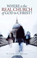 Where Is the Real Church of God in Christ?