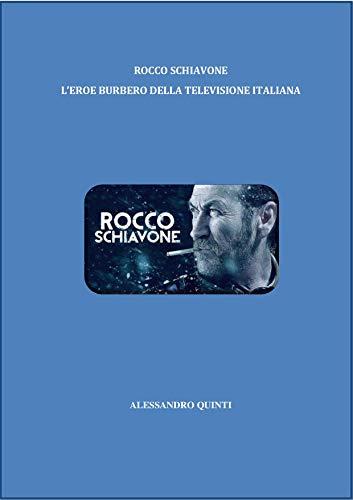Rocco Schiavone: l'eroe burbero della televisione italiana (Italian Edition)