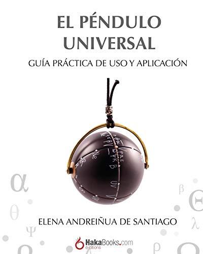 El Péndulo Universal: Guía práctica de uso y aplicación