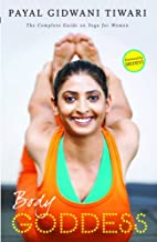 Body Goddess: The Complete Guide on Yoga for Women