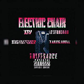 Electric Chair (feat. Griffsauce, Taeogakill, Losfrms800, Kingphattender & XIV)