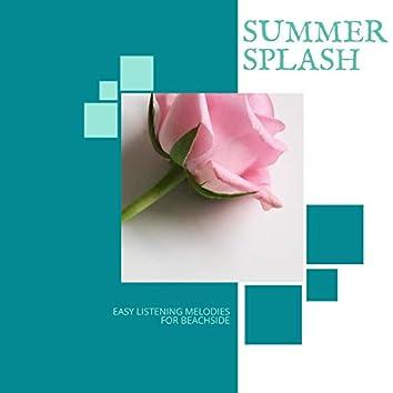 Summer Splash - Easy Listening Melodies For Beachside