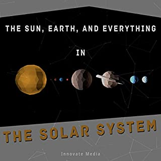 The Sun, Earth, and Everything in the Solar System cover art