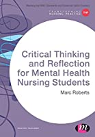 Critical Thinking and Reflection for Mental Health Nursing Students (Transforming Nursing Practice Series) by Marc Roberts(2015-12-09)