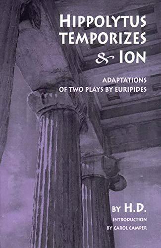 Hippolytus Temporizes & Ion: Adaptations from Euripides