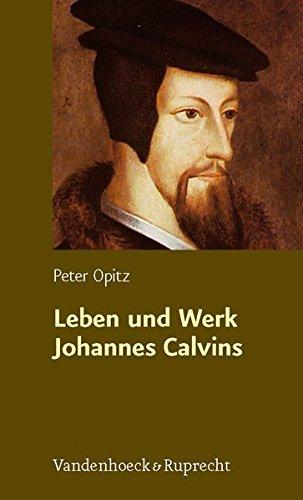 Leben und Werk Johannes Calvins