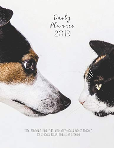 Daily Planner 2019 Time Schedule, Meal Plan, Weather/Mood & Water Tracker, Top 3 Goals, Tasks, Gratitude Section: Cat & Dog Modern Cover Design - One ... Monthly Planner and Notes Pages (Large Size)