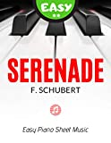 Serenade (Ständchen, Swan Song) – Schubert I EASY Piano Sheet Music Notes for Beginners, Kids, Adults, Seniors : Simple Song for a...
