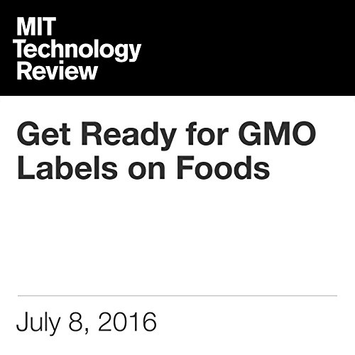 Get Ready for GMO Labels on Foods cover art