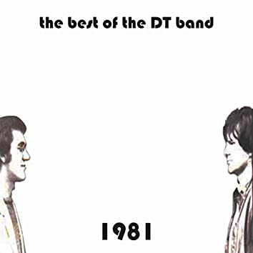 1981: The Best of the D T Band