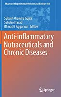 Anti-inflammatory Nutraceuticals and Chronic Diseases (Advances in Experimental Medicine and Biology, 928)