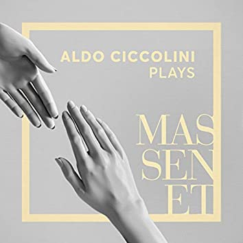 Aldo Ciccolini Plays Massenet